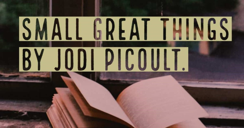 Small Great Things by Jodi Picoult Book Review